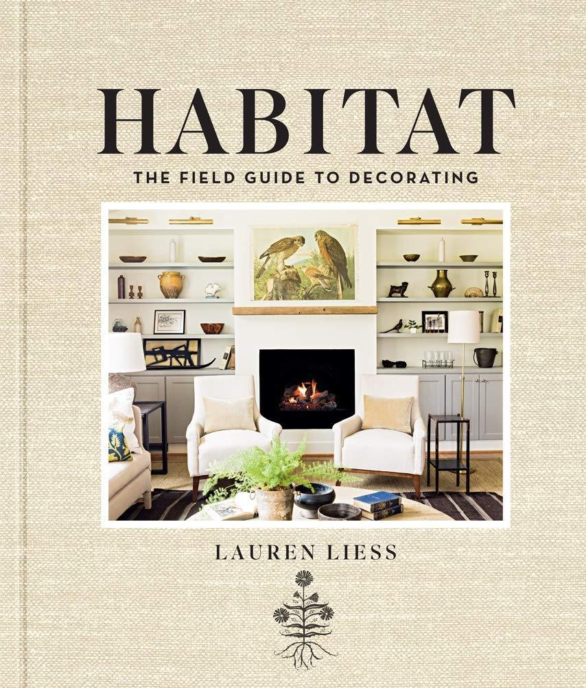 Habitat by Lauren Liess Coffee Table Book of Design Inspiration